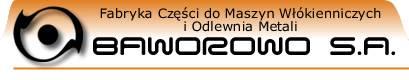 Fabryka Części do Maszyn Włókienniczych i Odlewnia Metali BAWOROWO S.A. - żeliwo, odlewnictwo, obróbka mechaniczna
